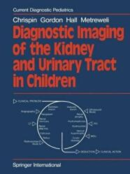 Diagnostic Imaging of the Kidney and Urinary Tract in Children (2012)