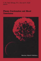 Plasma Fractionation and Blood Transfusion - Proceedings of the Ninth Annual Symposium on Blood Transfusion, Groningen, 1984, Organized by the Red Cr (2011)