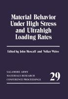 Material Behavior Under High Stress and Ultrahigh Loading Rates (2011)