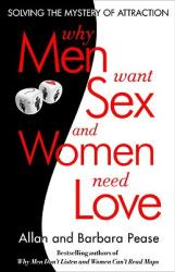 Why Men Want Sex and Women Need Love: Unravelling the Simple Truth (ISBN: 9780307591593)