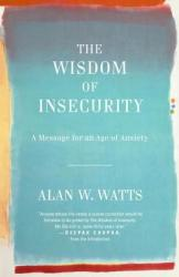 Wisdom of Insecurity - Alan W. Watts (ISBN: 9780307741202)