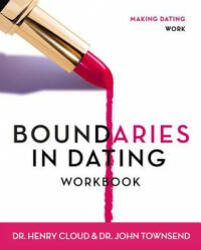 Boundaries in Dating Workbook: Making Dating Work (ISBN: 9780310233305)