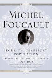 SECURITY TERRITORY POPULATION - Michel Foucault, Francois Ewald, Alessandro Fontana, Arnold I. Davidson, Graham Burchell (ISBN: 9780312203603)