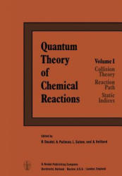 Quantum Theory of Chemical Reactions - R. Daudel, A. Pullman, L. Salem, A. Veillard (2011)