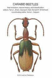 Carabid Beetles: Their Evolution, Natural History, and Classification - Their Evolution, Natural History, and Classification (2011)