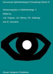 Ultrasonography in Ophthalmology 11 - J. M. Thijssen, Jeffrey S. Hillman, P. E. Gallenga, G. Cennamo (2011)