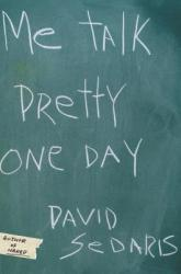 Me Talk Pretty One Day (ISBN: 9780316777728)