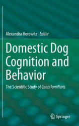 Domestic Dog Cognition and Behavior (2014)