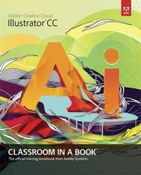 Adobe Illustrator CC Classroom in a Book - Adobe Creative Team (2013)