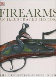 Firearms. An Illustrated History (2014)