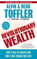 Revolutionary Wealth: How It Will Be Created and How It Will Change Our Lives (ISBN: 9780385522076)