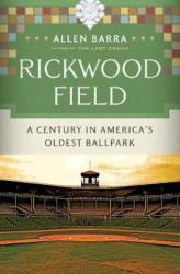Rickwood Field: A Century in America's Oldest Ballpark (ISBN: 9780393069334)