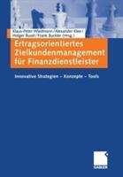 Ertragsorientiertes Zielkundenmanagement Fur Finanzdienstleister - Innovative Strategien Konzepte Tools (2012)