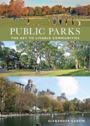 Public Parks - Alexandar Garvin (ISBN: 9780393732795)