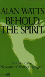 Behold the Spirit: A Study in the Necessity of Mystical Religion (ISBN: 9780394717616)