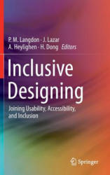 Inclusive Designing - Joining Usability, Accessibility, and Inclusion (2014)
