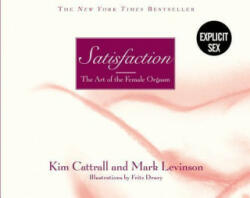 Satisfaction: The Art of the Female Orgasm (ISBN: 9780446690904)