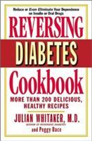Reversing Diabetes Cookbook: More Than 200 Delicious, Healthy Recipes (ISBN: 9780446691413)