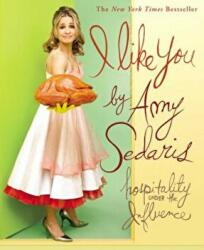 I Like You: Hospitality Under the Influence (ISBN: 9780446696777)