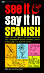 See It and Say It in Spanish - Margarita Madrigal (ISBN: 9780451168375)