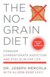 The No-Grain Diet - Joseph Mercola, Alison Rose Levy (ISBN: 9780452285088)