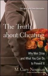 Truth About Cheating - M. Gary Neuman (ISBN: 9780470502136)