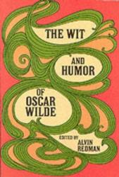 The Wit and Humor of Oscar Wilde (ISBN: 9780486206028)