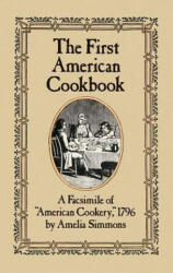 First American Cook Book - Amelia Simmons (ISBN: 9780486247106)