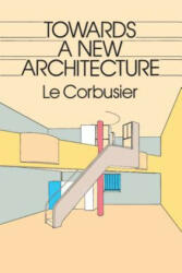 Towards a New Architecture (ISBN: 9780486250236)