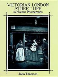 Victorian London Street Life in Historic Photographs - Adolphe Smith (ISBN: 9780486281216)