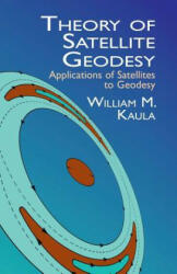 Theory of Satellite Geodesy: Applications of Satellites to Geodesy (ISBN: 9780486414652)