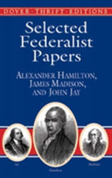 Selected Federalist Papers (ISBN: 9780486415987)