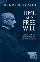 Time and Free Will: An Essay on the Immediate Data of Consciousness (ISBN: 9780486417677)
