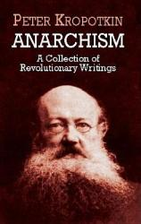 Anarchism: A Collection of Revolutionary Writings (ISBN: 9780486419558)