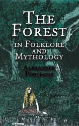 The Forest in Folklore and Mythology (ISBN: 9780486420103)