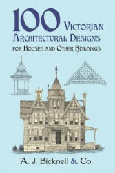100 Victorian Architectural Designs for Houses and Other Buildings (ISBN: 9780486421551)
