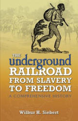 Underground Railroad from Slavery to Freedom - Wilbur Henry Siebert, Albert Bushnell Hart (ISBN: 9780486450391)
