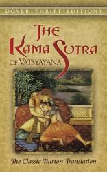 Kama Sutra of Vatsyayana - The Classic Burton Translation (ISBN: 9780486452371)