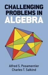Challenging Problems in Algebra (ISBN: 9780486691480)