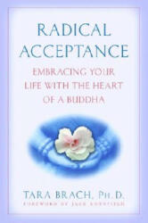 Radical Acceptance - Tara Brach (ISBN: 9780553380996)
