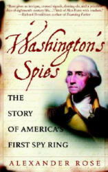 Washington's Spies - Alexander Rose (ISBN: 9780553383294)