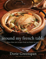 Around My French Table: More Than 300 Recipes from My Home to Yours (ISBN: 9780618875535)