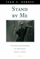 Stand By Me - The Risks and Rewards of Mentoring Today's Youth (ISBN: 9780674016118)