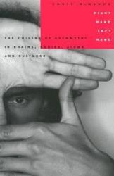 Right Hand, Left Hand: The Origins of Asymmetry in Brains, Bodies, Atoms and Cultures (ISBN: 9780674016132)