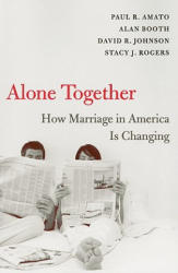 Alone Together - How Marriage in America Is Changing (ISBN: 9780674032170)