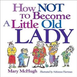 How Not to Become a Little Old Lady (ISBN: 9780740722134)