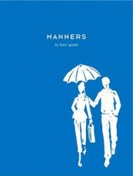 Manners: Always Gracious, Sometimes Irreverent (ISBN: 9780743250665)