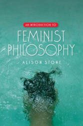 Introduction to Feminist Philosophy (ISBN: 9780745638836)