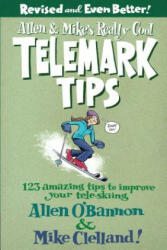 Allen & Mike's Really Cool Telemark Tips, Revised and Even Better! - Allen O´Bannon (ISBN: 9780762745869)