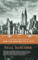 Higher: A Historic Race to the Sky and the Making of a City (ISBN: 9780767912686)